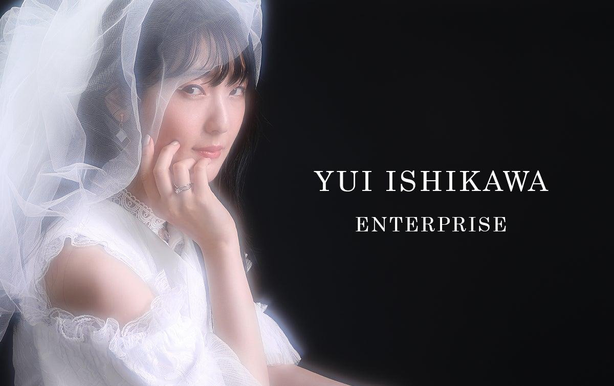 7.スペシャルビジュアルが完成! YUI ISHIKAWA ENTERPRISE